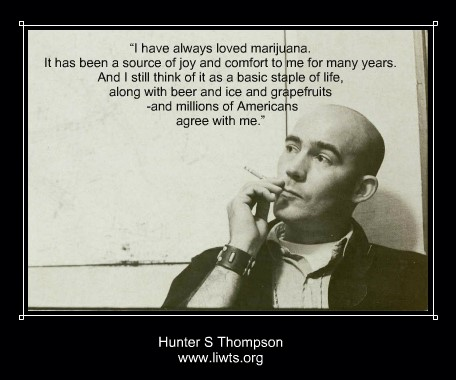 Hunter S Thompson- Weed Is A Staple of Life