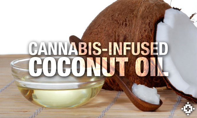 Cannabis Coconut Oil – Easy Recipe Combats Pain, Nausea, Seizures, and More
