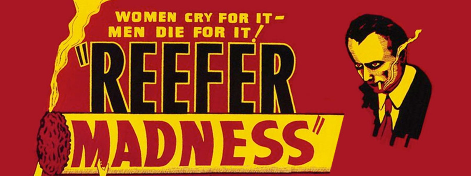 Reefer Madness, Spreading cannabis Propaganda since the 1930s